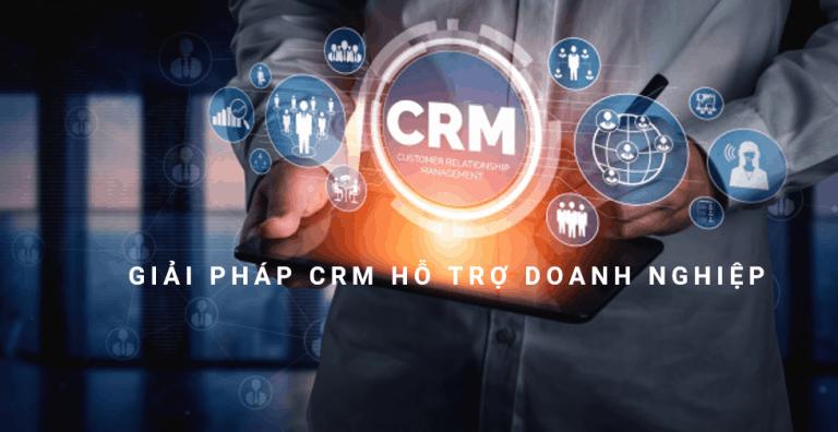 Giải pháp CRM hỗ trợ doanh nghiệp giải quyết các vấn đề kinh doanh như thế nào?